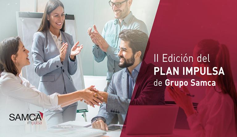 Plan Impulsa 2021. Atracción de Talento Grupo Samca
