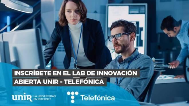 Inscríbete al LAB de innovación abierta UNIR - Telefónica